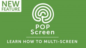 POP Screen: Learn How to Multi-Screen